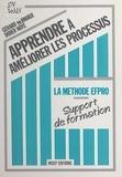 Gérard Herniaux - Apprendre à améliorer les processus - La méthode EFPRO, support de formation.