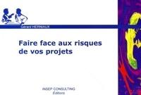 Gérard Herniaux - Faire face aux risques de vos projets.