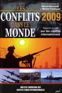 Gérard Hervouet et Michel Fortmann - Les conflits dans le monde 2009 - Rapport annuel sur les conflits internationaux.