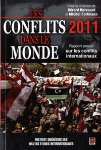 Gérard Hervouet et Michel Fortmann - Les conflits dans le monde 2011 - Rapport annuel sur les conflits internationaux.