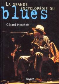 Gérard Herzhaft - La grande encyclopédie du blues.