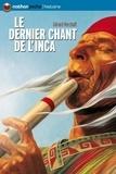 Gérard Herzhaft - Le dernier chant de l'Inca.
