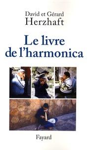 Gérard Herzhaft et David Herzhaft - Le livre de l'harmonica.