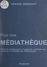 Gérard Herzhaft - Pour une médiathèque - Guide de l'audiovisuel à l'usage des candidats aux concours et examens des bibliothèques.
