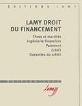 Gérard Hirigoyen et Jean Devèze - Lamy Droit du financement - Titres et marchés, Ingénierie financière, Paiement, Crédit, Garanties du crédit.