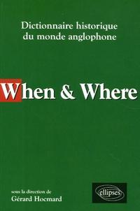 Gérard Hocmard et Cécile Loubignac - When & Where - Dictionnaire historique du monde anglophone.