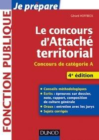 Gérard Hoffbeck - Le concours d'attaché territorial - 4e éd..
