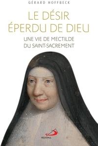 Histoiresdenlire.be Le désir éperdu de Dieu - Une vie de Mectilde du Saint-Sacrement Image