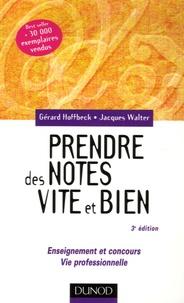 Gérard Hoffbeck et Jacques Walter - Prendre des notes vite et bien - Enseignement et concours, Vie professionnelle.