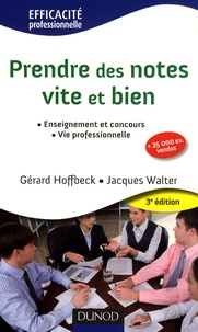 Gérard Hoffbeck et Jacques Walter - Prendre des notes vite et bien.
