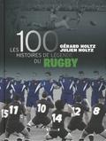 Gérard Holtz et Julien Holtz - Les 100 histoires de légende du Rugby.