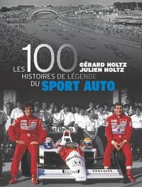 Gérard Holtz et Julien Holtz - Les 100 histoires de légende du sport auto.