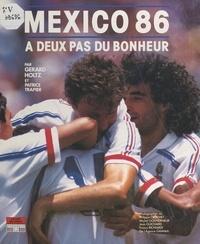 Gérard Holtz et Patrice Trapier - Mexico 86 : un grand moment de bonheur.