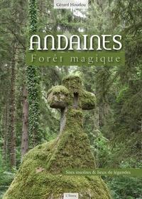 Gérard Houdou - Andaines, forêt magique.