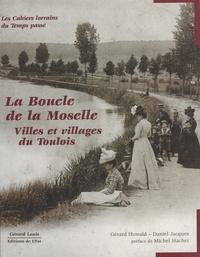 Gérard Howald - La Boucle de la Moselle : Villes et villages du Toulois.