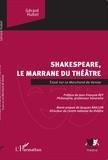 Gérard Huber - Shakespeare, le marrane du théâtre - Essai sur Le Marchand de Venise.