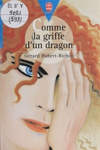 Gérard Hubert-Richou - Comme la griffe d'un dragon.