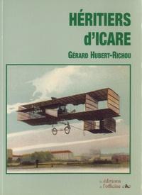 Gérard Hubert-Richou - Héritiers d'Icare.