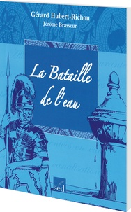 Gérard Hubert-Richou et Jérôme Brasseur - La bataille de l'eau - Cycle 3.