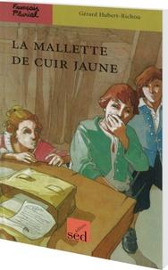 Gérard Hubert-Richou - La mallette de cuir jaune.