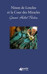 Gérard Hubert-Richou - Ninon et la Cour des miracles - Une enquête de Géraud Lebayle.