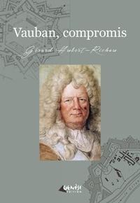 Gérard Hubert-Richou - Vauban compromis.