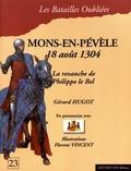 Gérard Hugot - La bataille de Mons-en-Pévèle - 18 août 1304.
