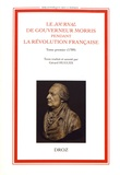 Gérard Hugues - Le Journal de Gouverneur Morris pendant la Révolution française - Tome 1 (1789).