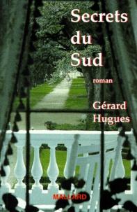 Gérard Hugues - Secrets du Sud.