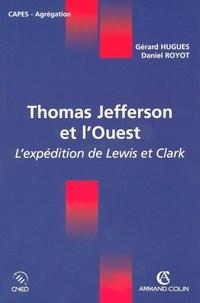 Gérard Hugues - Thomas Jefferson et l'Ouest - L'expédition de Lewis et Clark.