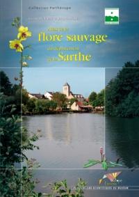 Gérard Hunault et Jacques Moret - Atlas de la flore sauvage du département de la Sarthe.