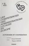Gérard Ignasse et Hugues Lenoir - Les compétences des administrations locales en Europe : autonomie et coopération.