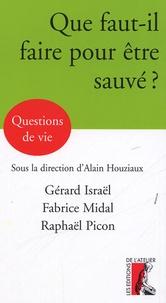 Gérard Israël et Fabrice Midal - Que faut-il faire pour être sauvé ?.