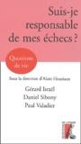 Gérard Israël et Daniel Sibony - Suis-je responsable de mes échecs ?.