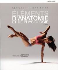 Gerard J. Tortora et Bryan Derrickson - Eléments d'anatomie et de physiologie.