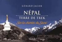 Gérard Jacob - Népal - Terre de trek - Sur les chemins du sacré.