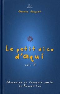 Accentsonline.fr Le petit dico d'Aqui - Glossaire du français parlé en Roussillon Volume 3 Image