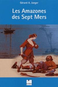 Gérard Jaeger - Les amazones des sept mers.