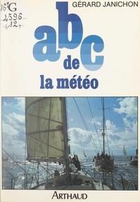 Gérard Janichon et Hervé Hyacinthe - ABC de la météo.
