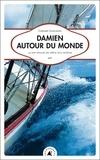 Gérard Janichon - Damien autour du monde - 55 000 milles de défis aux océans.