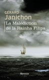 Gérard Janichon - La Malédiction de la Rainha Filipa.