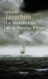Gérard Janichon - La Malédiction de la Rainha Filipa.