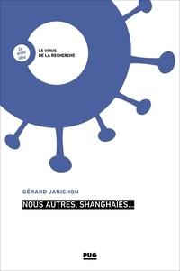 Gérard Janichon - Nous autres, shanghaïés….