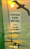 Gérard Janichon - Voyage sans escale.