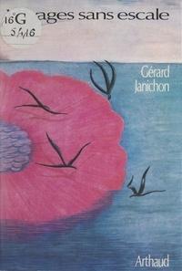 Gérard Janichon - Voyages sans escale.