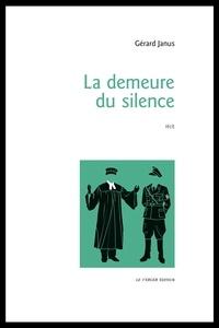 Gérard Janus - La demeure du silence.