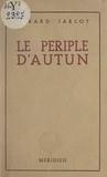 Gérard Jarlot - Le périple d'Autun.