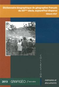 Gérard Joly - Dictionnaire biographique de géographes français du XXe siècle, aujourd'hui disparus.