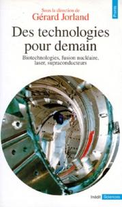 DES TECHNOLOGIES POUR DEMAIN. Biotechnologies, fusion nucléaire, laser, supraconducteurs.pdf