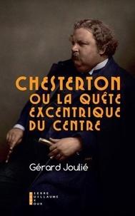 Gérard Joulié - Chesterton ou la quête excentrique du centre.